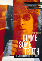 Gimme some truth : the John Lennon FBI files
