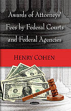 Awards of attorneys fees by federal courts, federal agencies and selected foreign countriesAwards of attorneys fees by federal courts, federal agencies and selected foreign countries
