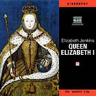 The life and times of Queen Elizabeth I