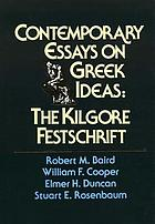 Contemporary essays on Greek ideas : the Kilgore festschrift