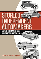 Storied independent automakers : Nash, Hudson, and American Motors