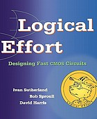 Logical effort : designing fast CMOS circuits