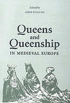 Queens and queenship in medieval Europe proceedings of a conference held at King's College London, April 1995