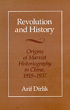 Revolution and history : the origins of Marxist historiography in China, 1919-1937