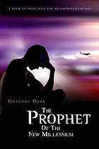 The prophet of the new millennium : the search for principles in an unprincipled age