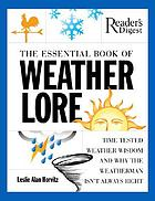 The essential book of weather lore : time-tested weather wisdom and why the weatherman isn't always right