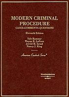 Modern criminal procedure; cases, comments, and questions