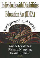 Individuals with Disabilities Education Act (IDEA) : background and issues