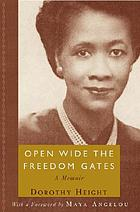 Open wide the freedom gates : a memoir