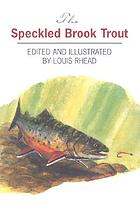 The speckled brook trout (salvelinus fontinalis)