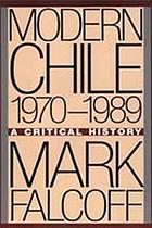 Modern Chile, 1970-1989 : a critical history
