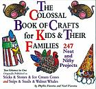 The colossal book of crafts for kids & their families