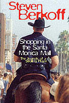 Shopping in the Santa Monica Mall : the journals of a strolling player