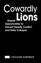 Cowardly lions : missed opportunities to prevent deadly conflict and state collapse