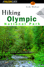 Hiking Olympic National Park : a guide to the park's greatest hiking adventures