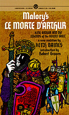 Malory's Le Morte D'Arthur : King Arthur and the legends of the round table : a brilliant prose rendition