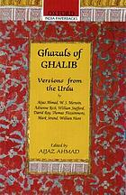 Ghazals of Ghalib; versions from the Urdu