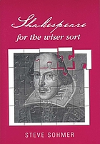Shakespeare for the wiser sort : solving Shakespear's riddles in The Comedy of Errors, Romeo and Juliet, King John, 1 - 2 Henry IV, The Merchant of Venice, Henry V, Julius Caesar, Othello, Macbeth and Cymberline