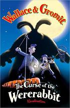 Wallace & Gromit : the curse of the were-rabbit : novelization