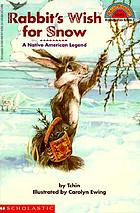 Rabbit's wish for snow : a Native American legend