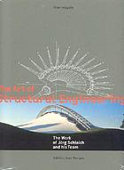 The art of structural engineering : the work of Jörg Schlaich and his team