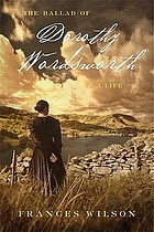 The ballad of Dorothy Wordsworth : a life