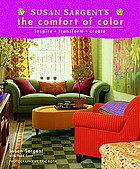 Susan Sargent's the comfort of color : inspire, transform, create