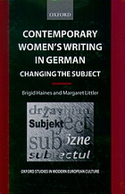 Contemporary women's writing in German : changing the subject Contemporary women's writing in German Contemporary women's writing in German : theoretical perspectives