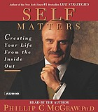 Self matters [creating your life from the inside out]