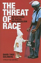 The threat of race : reflections on racial neoliberalism