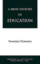 A brief history of education : a handbook of information on Greek, Roman, medieval, Renaissance, and modern educational practice