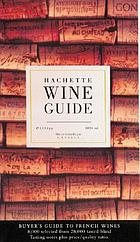Hachette wine guide : the French wine bible