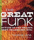 The great funk : styles of the shaggy, sexy, shamless 1970s