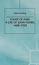 Fisher of men : a life of John Fisher, 1469-1535