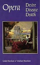 Opera : desire, disease, death