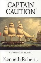 Captain Caution; a chronicle of Arundel