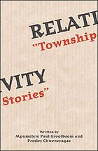 "Relativity : ""township stories"""