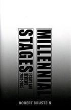 Millennial stages essays and reviews, 2001-2005