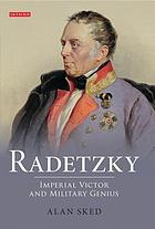 Radetzky imperial victor and military genius