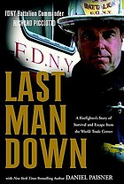 Last man down : a firefighter's story of survival and escape from the World Trade Center
