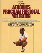 The aerobics program for total well-being : exercise, diet, emotional balance