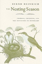 The nesting season : cuckoos, cuckolds, and the invention of monogamy
