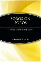 Soros on Soros : staying ahead of the curve