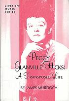 Peggy Glanville-Hicks : a transposed life