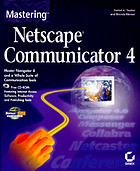 Mastering Netscape Communicator 4