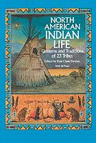 North American Indian life : customs and traditions of 23 tribes