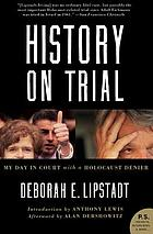 History on trial : my day in court with a Holocaust denier