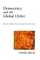 Democracy and the global order : from the modern state to cosmopolitan governance