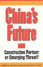 China's future : constructive partner or emerging threat?