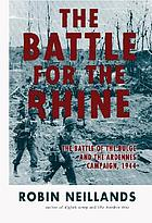 The Battle for the Rhine : The Battle of the Bulge and the Ardennes Campaign, 1944